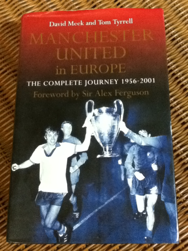 MANCHESTER UNITED IN EUROPE The Complete Journey 1956-2001