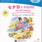 นิทานจีน ตอนเทศกาลชีซี หนุ่มเลี้ยงโคและสาวทอผ้า (The Qixi Festival The Cowherd and the Weaver Girl) 中文小书架—汉语分级读物(准中级):民间故事 七夕节之牛郎织女(含1CD-ROM)