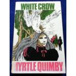 WHITE CROW by MYRTLE QUIMBY